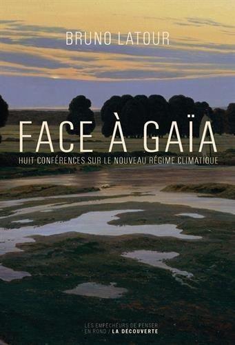 Bruno Latour, Face à Gaïa. Huit conférences sur le nouveau régime climatique (2015), copertina del libro che raccoglie la trascrizione gli interventi.